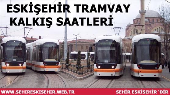OSMANGAZİ - ÇANKAYA Yönü - Tramvay Kalkış Saatleri   Eskişehir Tramvay