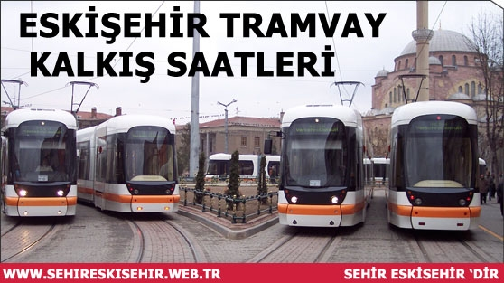 SSK - OSMANGAZİ Yönü - Tramvay Kalkış Saatleri | Eskişehir Tramvay